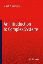 An Introduction to Complex Systems by Joe Tranquillo
