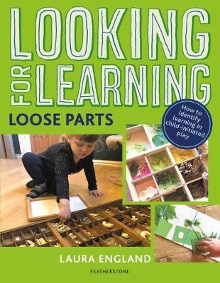 Looking for Learning: Loose Parts by Laura England
