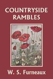 Countryside Rambles (Yesterday's Classics) by W S Furneaux