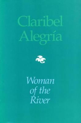 Woman Of The River by Claribel Alegria