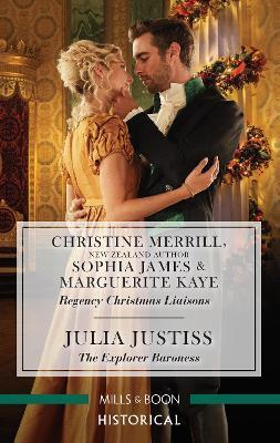 Regency Christmas Liaisons/The Explorer Baroness by Sophia James