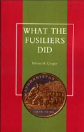 What the Fusiliers Did (Afghan Campaigns of 1878-80) by H. Cooper Private H. Cooper image