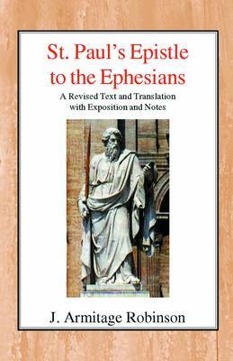 St Paul's Epistle to the Ephesians by J.Armitage Robinson image