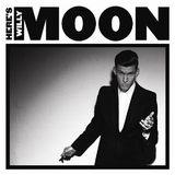Here's Willy Moon by Willy Moon