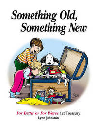 Something Old, Something New by Lynn Johnston