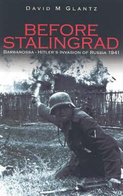 Before Stalingrad by David M Glantz