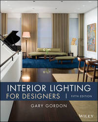 Interior Lighting for Designers by Gary Gordon