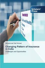 Changing Pattern of Insurance in India by Ahmad Mohammad Saif
