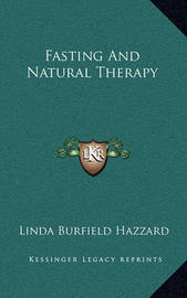 Fasting and Natural Therapy by Linda Burfield Hazzard