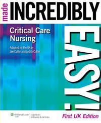Critical Care Nursing Made Incredibly Easy! UK Edition by Lee Cutler image