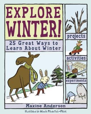 Explore Winter! by Maxine K. Anderson image