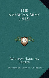 The American Army (1915) by General William Harding Carter