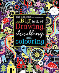 Big Book of Drawing, Doodling and Colouring by Fiona Watt