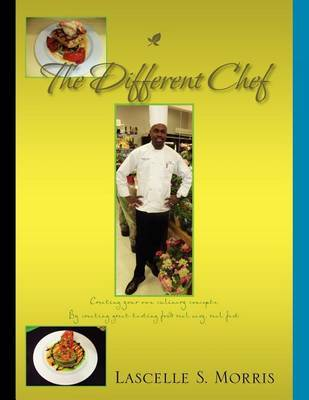 The Different Chef by Lascelle S. Morris