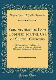 Virginia School Laws Codified for the Use of School Officers by Virginia Dept Instruction image