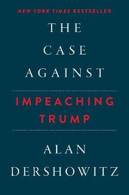 The Case Against Impeaching Trump by Alan Dershowitz image