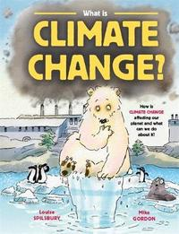 What is Climate Change? by Louise Spilsbury