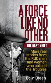 A Force Like No Other: The Next Shift by Colin Breen