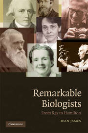 Remarkable Biologists by Ioan James image