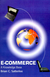 E-Commerce: A Knowledge Base by Brian C. Satterlee image