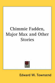 Chimmie Fadden, Major Max and Other Stories by Edward W. Townsend image