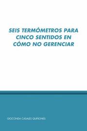 Seis Termometros Para Cinco Sentidos En Como No Gerenciar by Gioconda Casales Quinones image