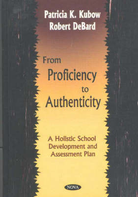 From Proficiency to Authenticity by Patricia K. Kubow