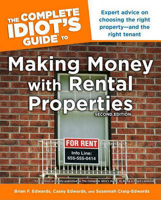 The Complete Idiot's Guide to Making Money with Rental Properties by Brian F Edwards