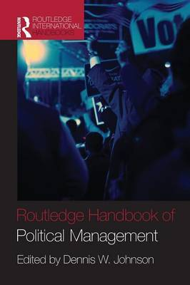 Routledge Handbook of Political Management by Dennis W Johnson image