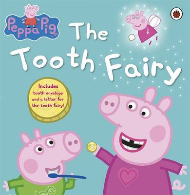 Peppa Pig: Peppa and the Tooth Fairy by Peppa Pig
