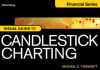 Bloomberg Visual Guide to Candlestick Charting by Michael C Thomsett