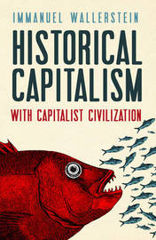 Historical Capitalism by Immanuel Wallerstein