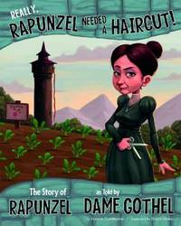 Really, Rapunzel Needed a Haircut! by Nancy Loewen