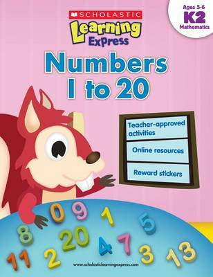 Learning Express: Numbers 1 to 20 Level K2 by Inc Scholastic