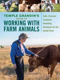 Temple Grandins Guide to Working with Farm Animals by Temple Grandin