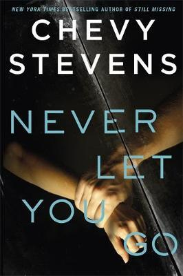 Never Let You Go by Chevy Stevens image