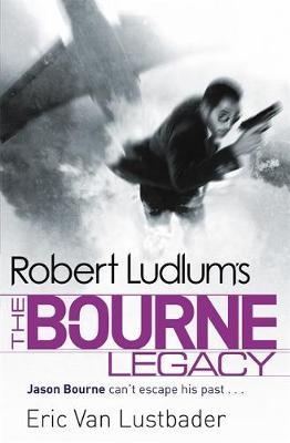 Robert Ludlum's the Bourne Legacy by Eric Van Lustbader image