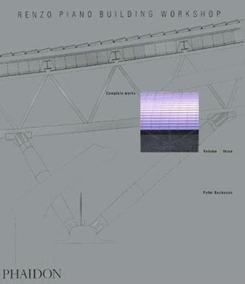 Renzo Piano Building Workshop; Complete Works Volume 3 by Peter Buchanan