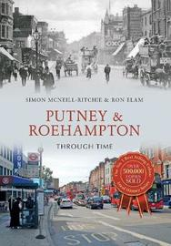 Putney & Roehampton Through Time by Simon McNeill-Ritchie