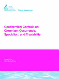 Geochemical Controls on Chromium Occurrence, Speciation, and Treatability by J. Hering