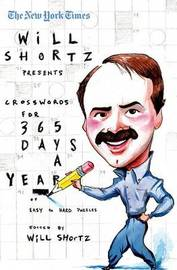 """The New York Times Will Shortz Presents Crosswords for 365 Days by """"New York Times"""""""