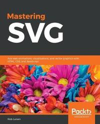 Mastering SVG by Rob Larsen