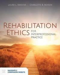 Rehabilitation Ethics by Laura Lee Swisher