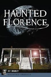 Haunted Florence by Heather Bradley