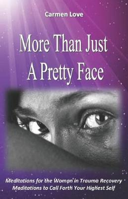 More Than Just A Pretty Face by Carmen Love