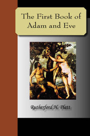 The First Book of Adam and Eve by Rutherford H. Platt image