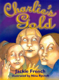 Charlie's Gold by Jackie French image
