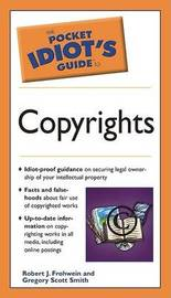 The Pocket Idiot's Guide To Copyrights by Robert J. Frohwein image