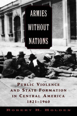 Armies without Nations by Robert H Holden