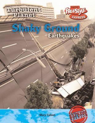 Shaky Ground: Earthquakes by Carol Baldwin